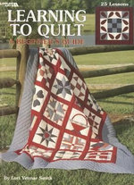 Learning to Quilt : A Beginner's Guide - Lori Yetmar Smith