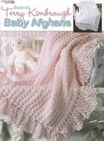 Best of Terry Kimbrough Baby Afghans : Crochet - Terry Kimbrough