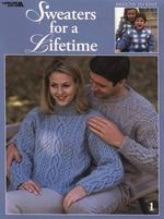 Sweaters for a Lifetime (Leisure Arts #3327) - Spinrite