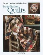 Better Homes and Gardens Scrap Basket Quilts (Leisure Arts #1998) - Meredith Corporation