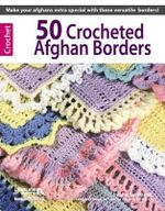 50 Crocheted Afghan Borders (Leisure Arts #4382) - Rita Weiss Creative Part