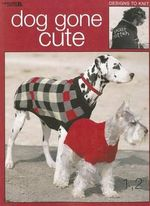 Dog Gone Cute : Designs to Knit - Leisure Arts