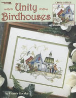 Unity Birdhouses : Cross Stitch - Frankie Buckley