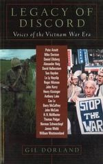 Legacy of Discord : Voices of the Vietnam War Era - Gil Dorland