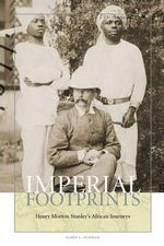 Imperial Footprints : Henry Morton Stanley's African Journeys - James L. Newman