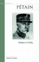 Petain : Verdun to Vichy - Robert B. Bruce