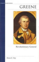 Greene : Revolutionary General - Steven E. Siry
