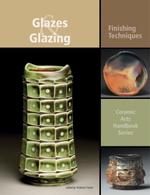 Glazes and Glazing : Finishing Techniques