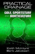 Practical Drainage for Golf, Sportsturf and Horticulture - Keith McIntyre