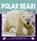 Polar Bears : Nature Watch (Carolrhoda Hardcover) - Dorothy Hinshaw Patent