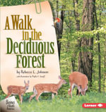 A Walk in the Deciduous Forest : Biomes of North America - Rebecca L Johnson