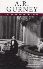 A Collected Plays: 1974-1983 Volume II : Collected Plays 1974-1983 - A.R. Gurney