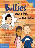 Bullies Are a Pain in the Brain - Trevor Romain