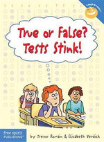 True or False? Tests Stink! : Laugh & Learn Series