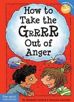 How to Take the Grrrr Out of Anger - Elizabeth Verdick