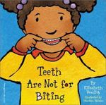 Teeth Are Not for Biting : Best Behaviour Series - Elizabeth Verdick