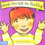 Words Are Not for Hurting : Best Behaviour Series - Elizabeth Verdick