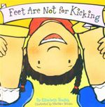 Feet Are Not for Kicking - Elizabeth Verdick