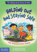Helping Out and Staying Safe : The Empowerment Assets - Pamela Espeland