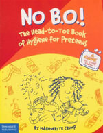No B.O.! : The Head-To-Toe Book of Hygiene for Preteens - Marguerite Crump