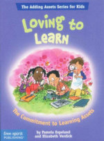 Loving to Learn : The Commitment to Learning Assets  - Pamela Espeland