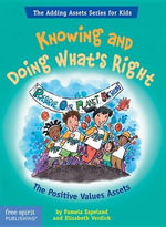Knowing and Doing What's Right : The Positive Values Assets : The Adding Assets Series for Kids - Pamela Espeland