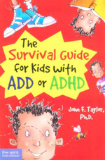 The Survival Guide for Kids with ADD or ADHD - John F. Taylor