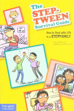 The Step-Tween Survival Guide : How to Deal With Life in a Stepfamily - Lisa Cohn