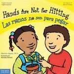 Hands Are Not for Hitting / Las Manos No Son Para Pegar: Ages 4-7, Paperback :  Ages 4-7, Paperback - Margine Agassi
