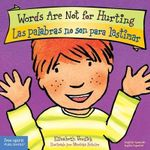 Words Are Not for Hurting / Las Palabras No Son Para Lastimar - Elizabeth Verdick
