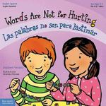 Words Are Not for Hurting / Las Palabras No Son Para Lastimar: Ages 4-7, Paperback :  Ages 4-7, Paperback - Elizabeth Verdick