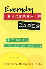 Everyday Leadership Cards : Writing and Discussion Prompts - Mariam G MacGregor