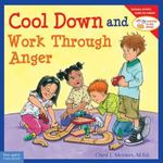Cool Down and Work Through Anger - Cheri J Meiners