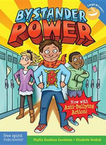 Bystander Power : Now with Anti-bullying Action - Phyllis Kaufman Goodstein