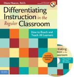Differentiating Instruction in the Regular Classroom : How to Reach and Teach All Learners - Diane Heacox