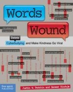 Words Wound : Delete Cyberbullying and Make Kindness Go Viral - Justin W Patchin