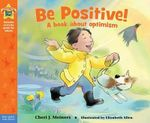Be Positive! : Being the Best Me - Cheri J Meiners