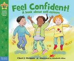 Feel Confident! : Being the Best Me - Cheri J Meiners