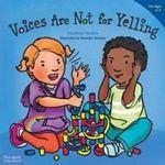 Voices are Not for Yelling : Best Behavior - Elizabeth Verdick