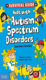 The Survival Guide for Kids with Autism Spectrum Disorders (And Their Parents) - Elizabeth Verdick