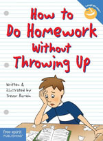 How to Do Homework Without Throwing Up - Trevor Romain