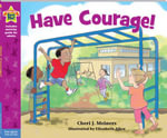 Have Courage! - Cheri J. Meiners