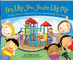 I'm Like You, You're Like Me : A Book About Understanding and Appreciating Each Other - Cindy Gainer