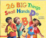 26 Big Things Small Hands Do - Coleen Paratore