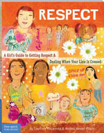 Respect : A Girl's Guide to Getting Respect & Dealing When Your Line Is Crossed - Courtney Macavinta