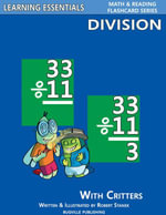 Division Flash Cards : Division Facts with Critters: Learning Essentials Math & Reading Flashcard Series - William Robert Stanek