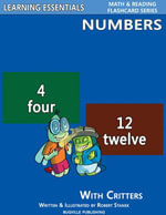 Number Flash Cards : Numbers and Critters: Learning Essentials Math & Reading Flashcard Series - William Robert Stanek