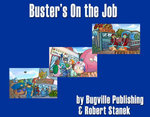 Buster's on the Job. a Bugville Critters Picture Book! : Sight Words Easy Reader - William Robert Stanek