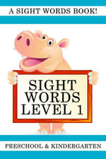 Sight Words Level 1 : A Sight Words Book for Preschool and Kindergarten - Lisa Gardner