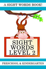 Sight Words Level 2 : A Sight Words Book for Preschool and Kindergarten - Lisa Gardner